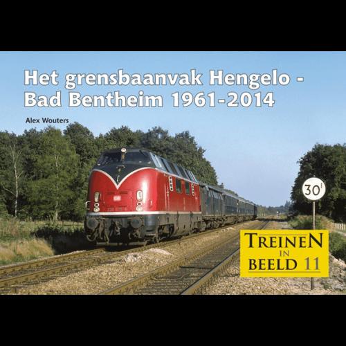 Het grensbaanvak Hengelo - Bad Bentheim 1961-2014 (Treinen in beeld 11)